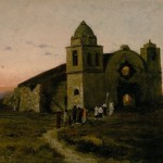 Jules Tavernier, Carmel Mission on San Carlos Day in the Olden Time, 1875, oil on canvas, 18 x 29 inches.